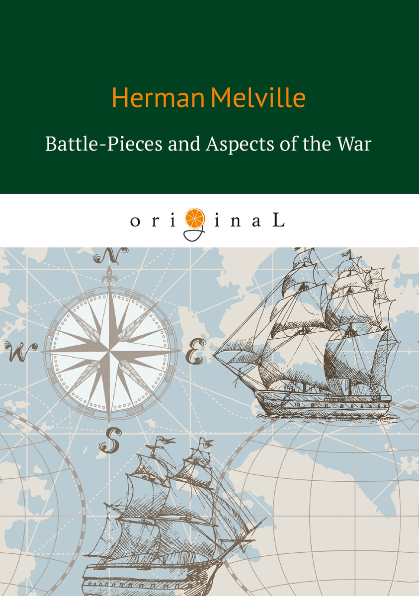 Herman Melville Battle-Pieces and Aspects of the War купить недорого в Москве