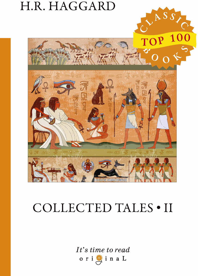 H. R. Haggard Collected Tales II