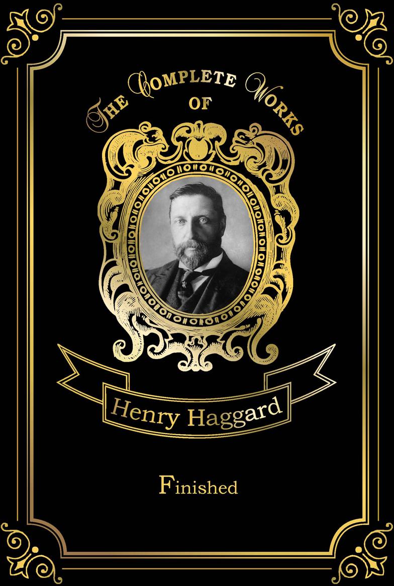 Henry Haggard Finished h r haggard elissa or the doom of zimbabwe