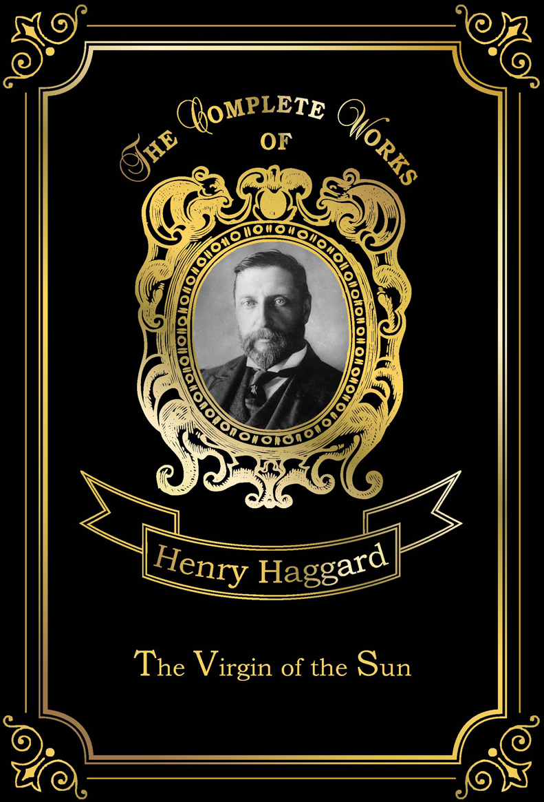 Haggard H.R. The Virgin of the Sun the comedy about a bank robbery london