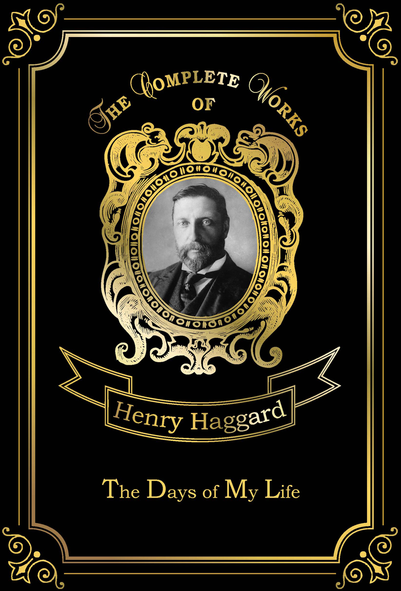Haggard H.R. The Days of My Life how to read a country house in association with country life