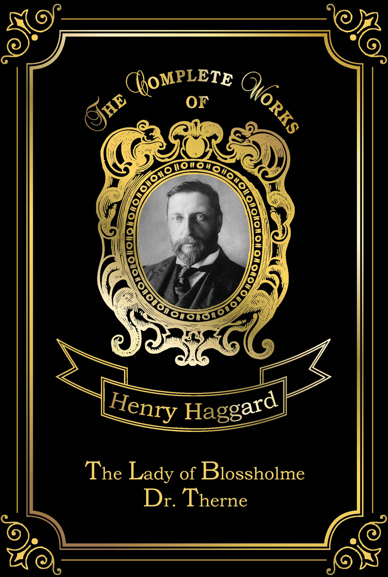 Haggard H.R. The Lady of Blossholme & Dr. Therne ISBN: 978-5-521-07748-9 against the grain