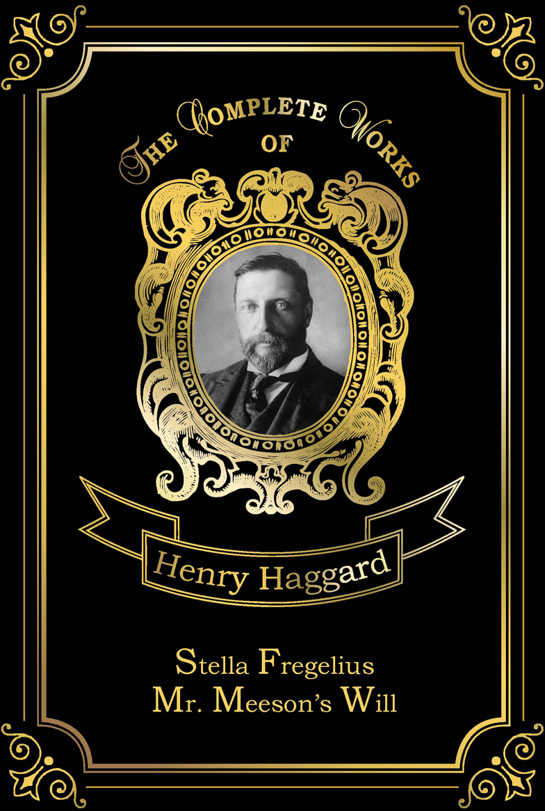 Haggard H.R. Stella Fregelius & Mr. Meeson's Will fates and furies