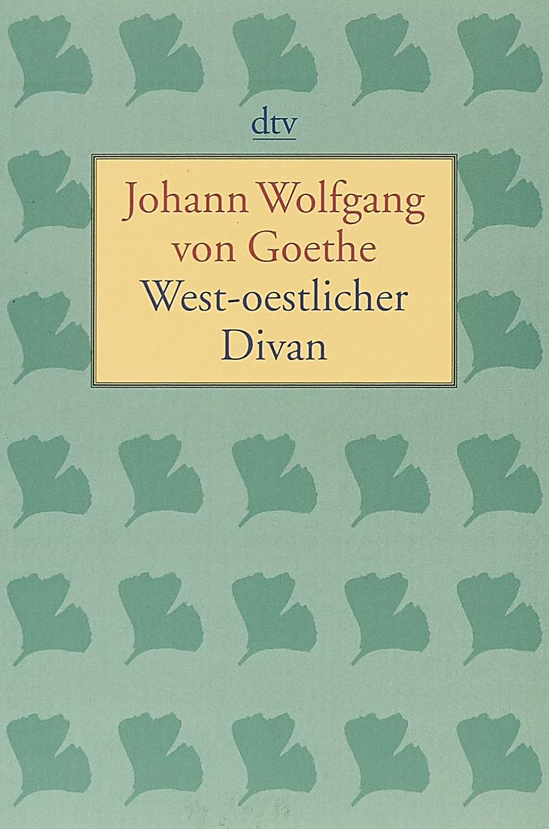 West-oestlicher Divan: Stuttgart 1819
