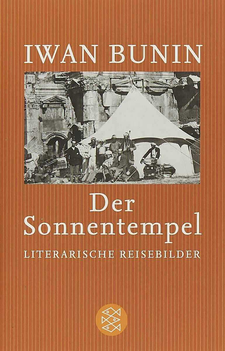 Der Sonnentempel: Literarische Reisebilder 1897-1924 сапоги quelle der spur 1013540