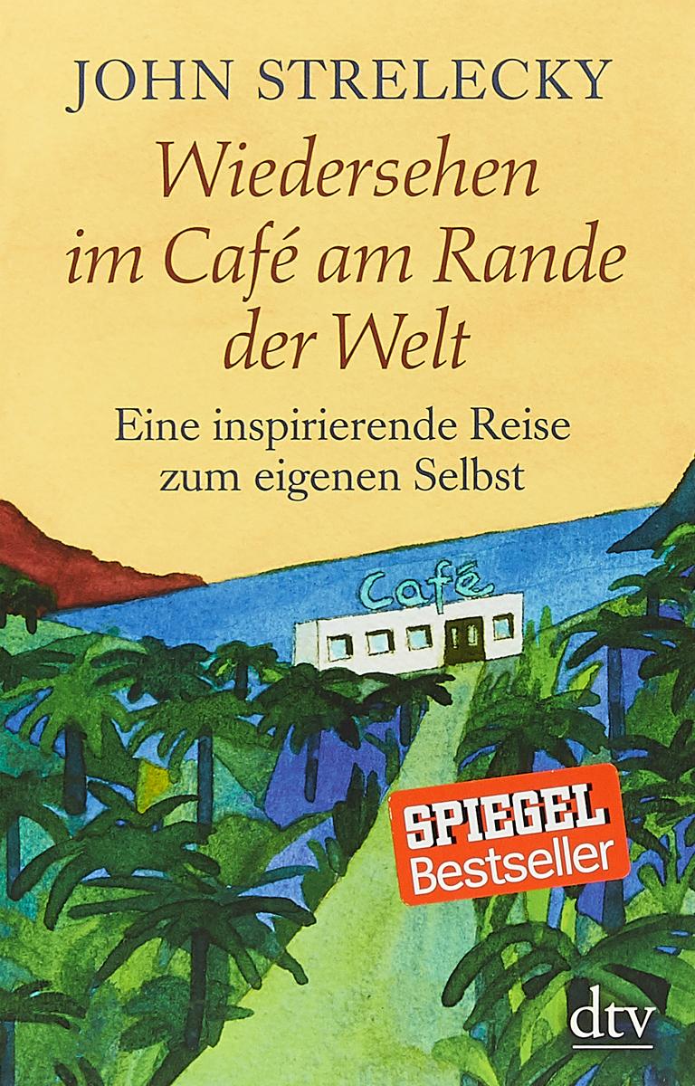 Wiedersehen im Cafe am Rande der Welt: Eine inspirierende Reise zum eigenen Selbst ботинки der spur der spur de034amwiz42