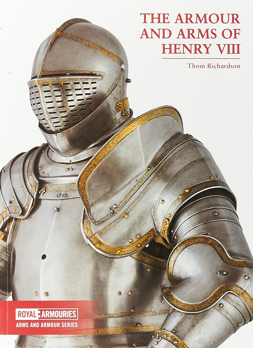 The Armour and Arms of Henry VIII (Royal Armouries)