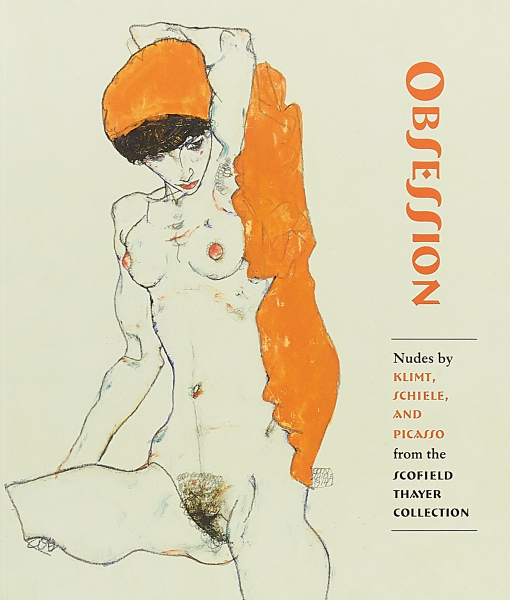 Obsession: Nudes by Klimt, Schiele, and Picasso from the Scofield Thayer Collection danny ayers beginning xml