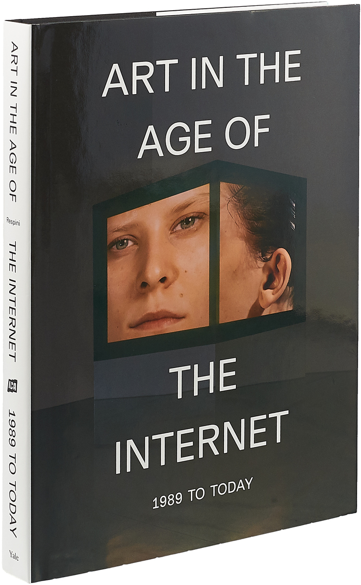 Art in the Age of the Internet, 1989 to Today art in the age of the internet 1989 to today