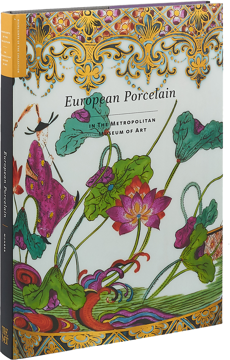 European Porcelain: In The Metropolitan Museum of Art european decorative arts