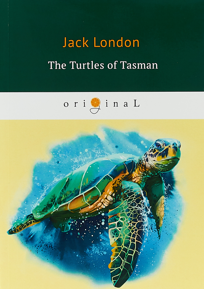 Jack London The Turtles of Tasman jack london jerry of the islands