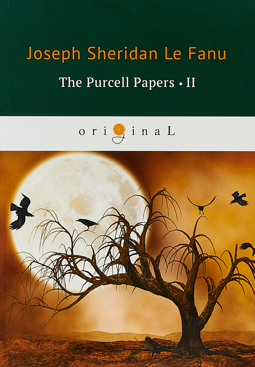 Le Fanu Joseph Sheridan The Purcell Papers 2 цена
