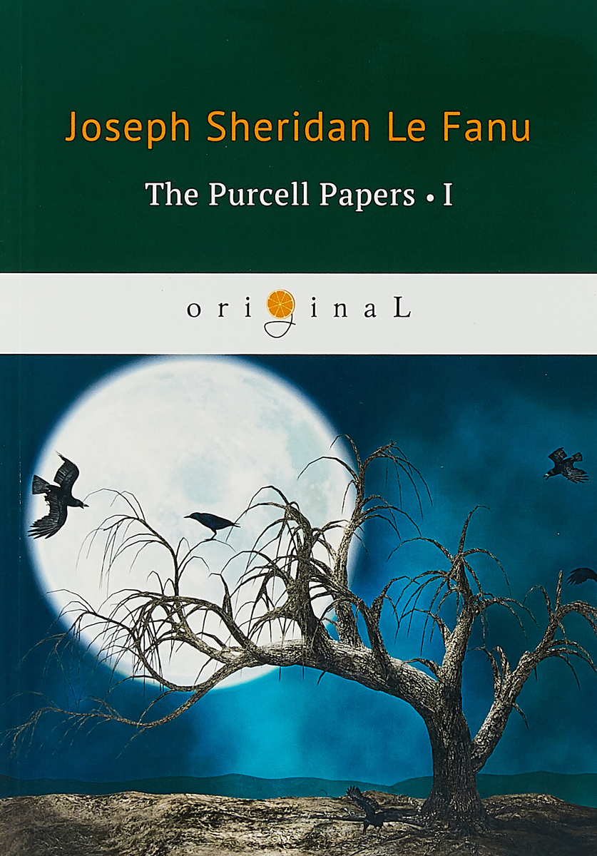 Le Fanu Joseph Sheridan The Purcell Papers 1 цена