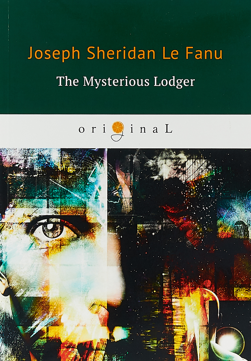 Le Fanu Joseph Sheridan The Mysterious Lodge on murder considered as one of the fine arts