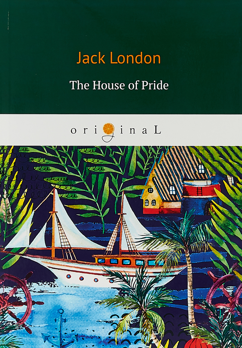 Jack London The House of Pride jack london michael brother of jerry