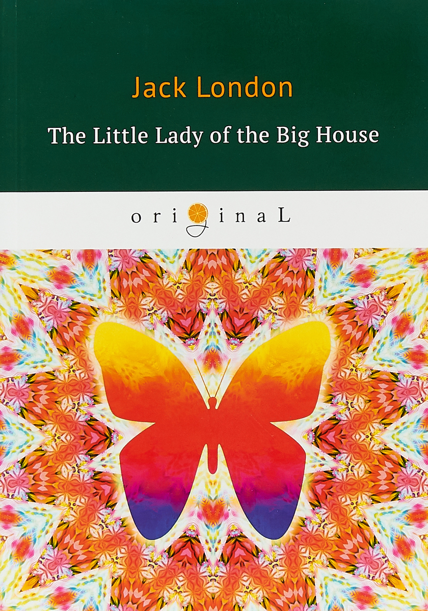 Jack London The Little Lady of the Big House
