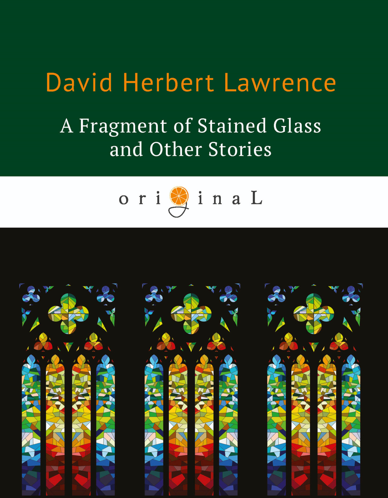 D. H. Lawrence A Fragment of Stained Glass and Other Stories just like other daughters