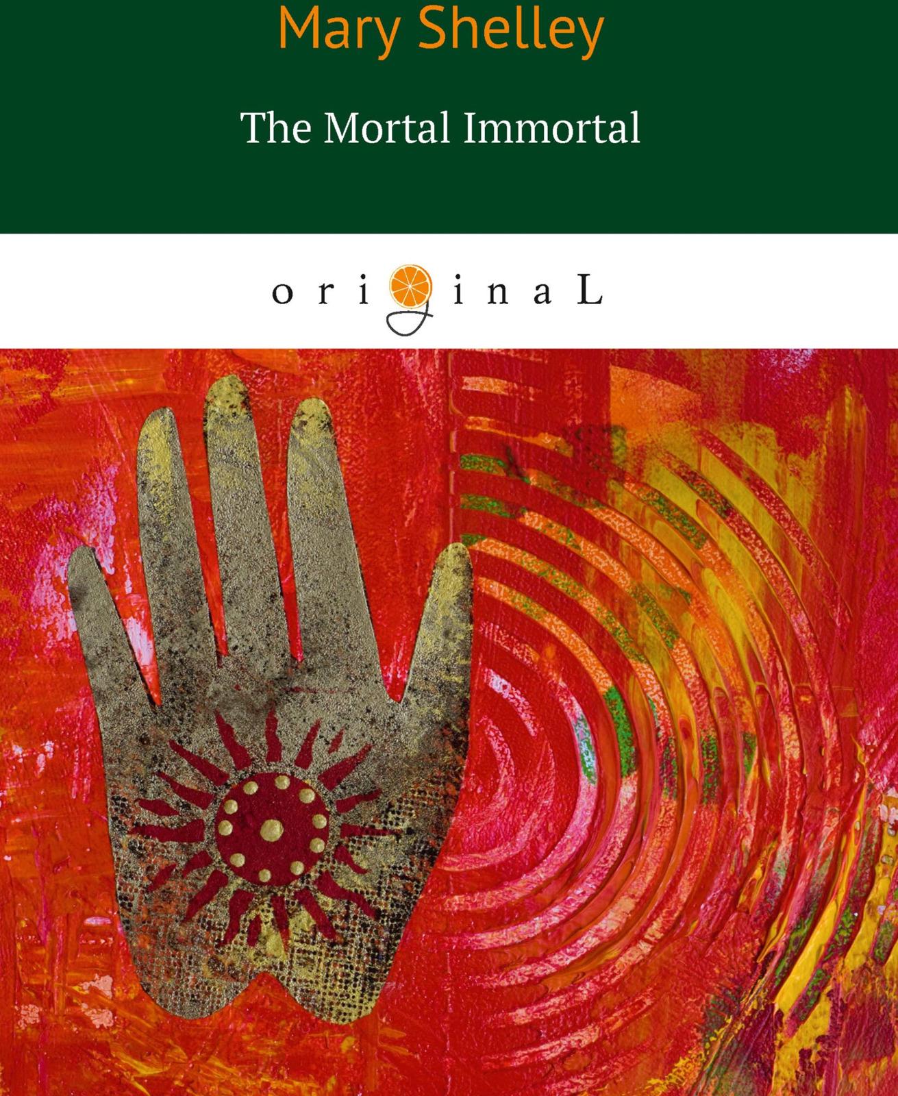 Mary Shelley The Mortal Immortal