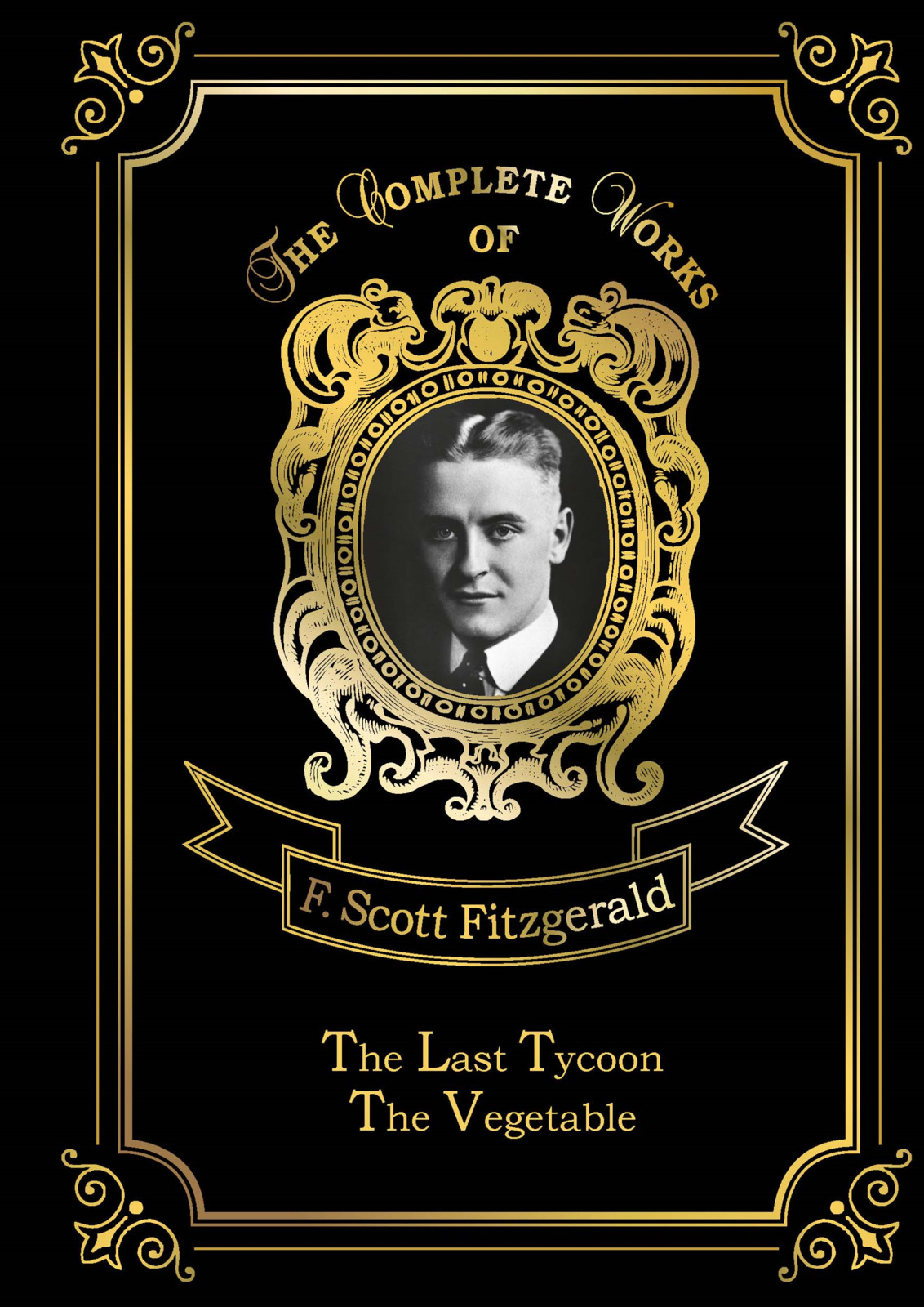 F. S. Fitzgerald The Last Tycoon & The Vegetable the mysterious affair at castaway house