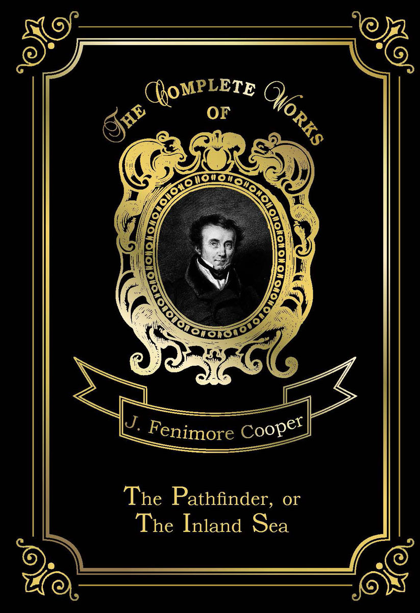 J. F. Cooper The Pathfinder, or The Inland Sea justin pettit the final frontier e