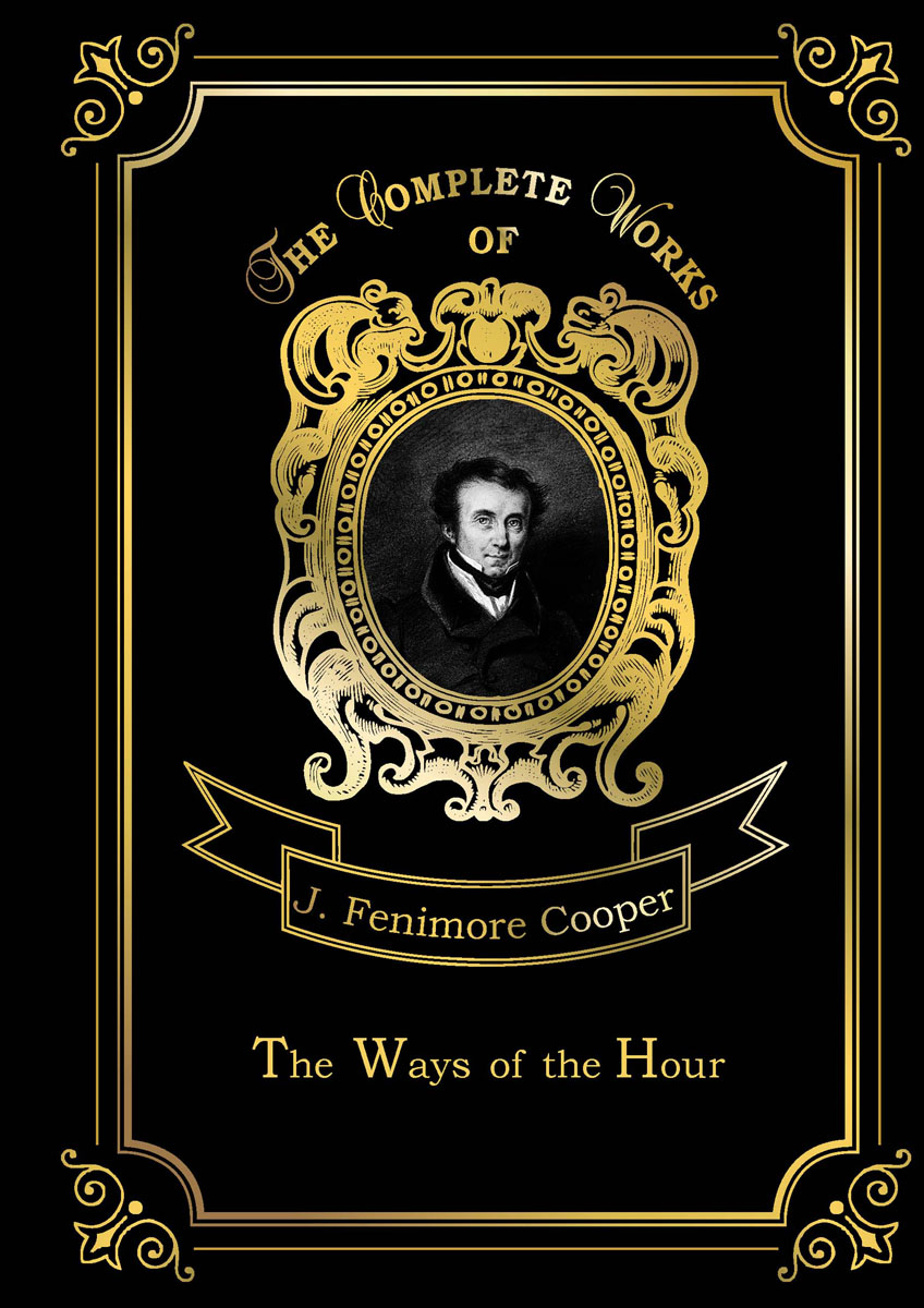 J. F. Cooper The Ways of The Hour land of savagery land of promise – the european image of the american