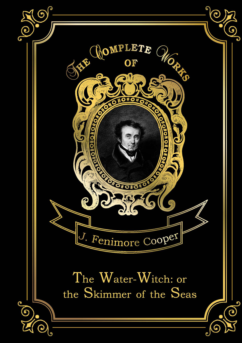J. F. Cooper The Water-Witch or the Skimmer of the Seas