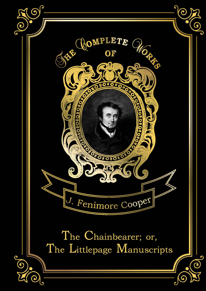 J. F. Cooper The Chainbearer or The Littlepage Manuscripts land of savagery land of promise – the european image of the american