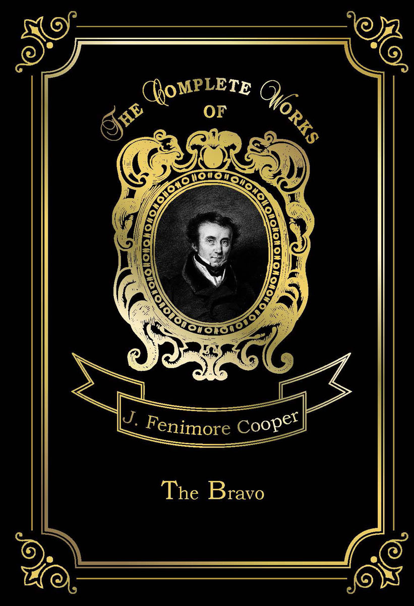 J. F. Cooper The Bravo land of savagery land of promise – the european image of the american