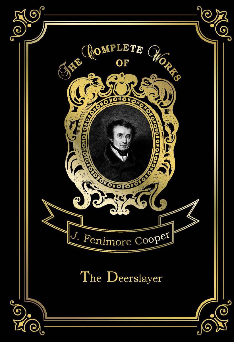 J. F. Cooper The Deerslayer