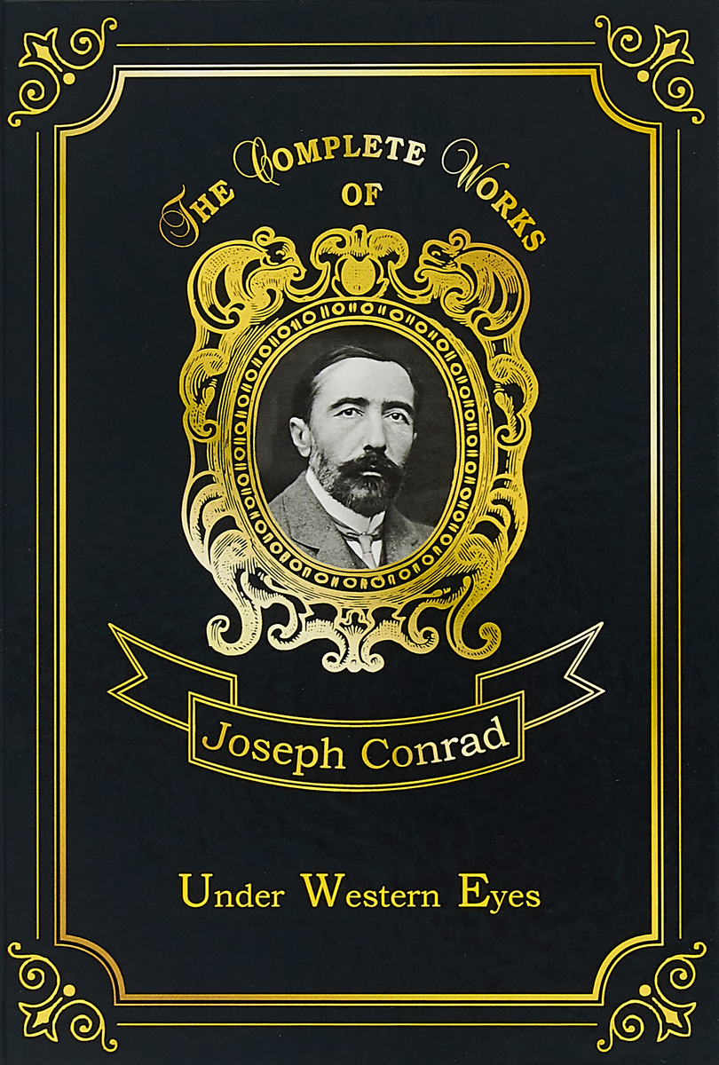 Joseph Conrad Under Western Eyes the spy who loved castro