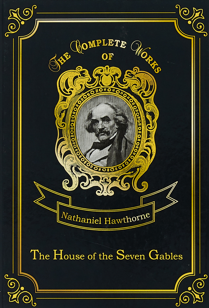 Nathaniel Hawthorne The House of the Seven Gables land of savagery land of promise – the european image of the american