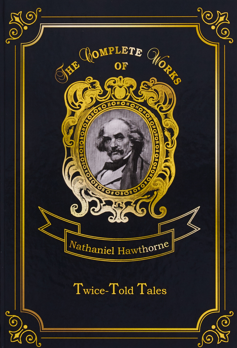 Nathaniel Hawthorne Twice-Told Tales firebaugh ellen m the story of a doctor s telephone told by his wife