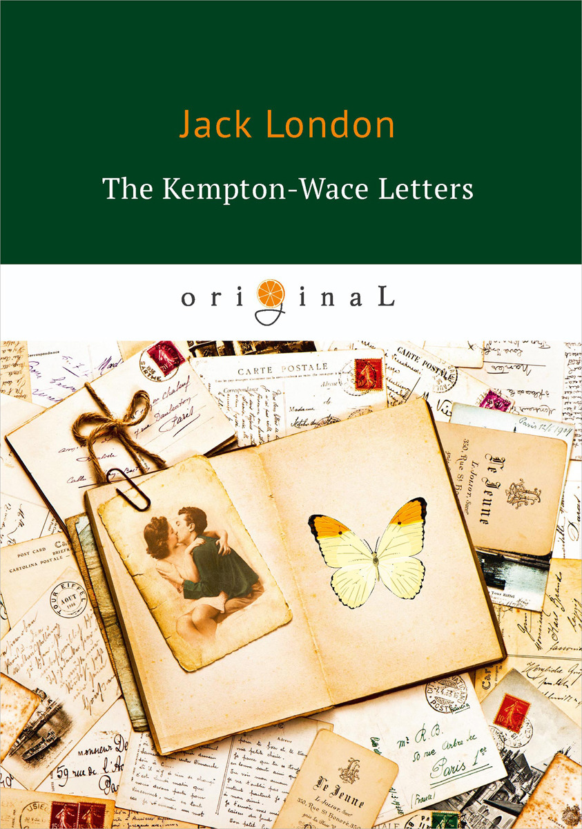 Jack London The Kempton-Wace Letters jack london michael brother of jerry