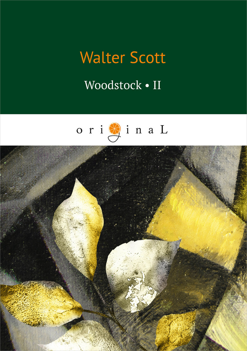 Walter Scott Woodstock II walter scott the bride of lammermoor