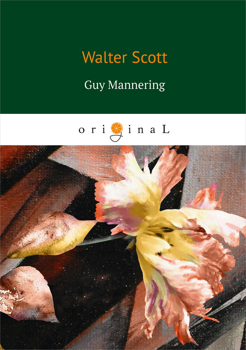 Walter Scott Guy Mannering walter scott novels and romances vol 5