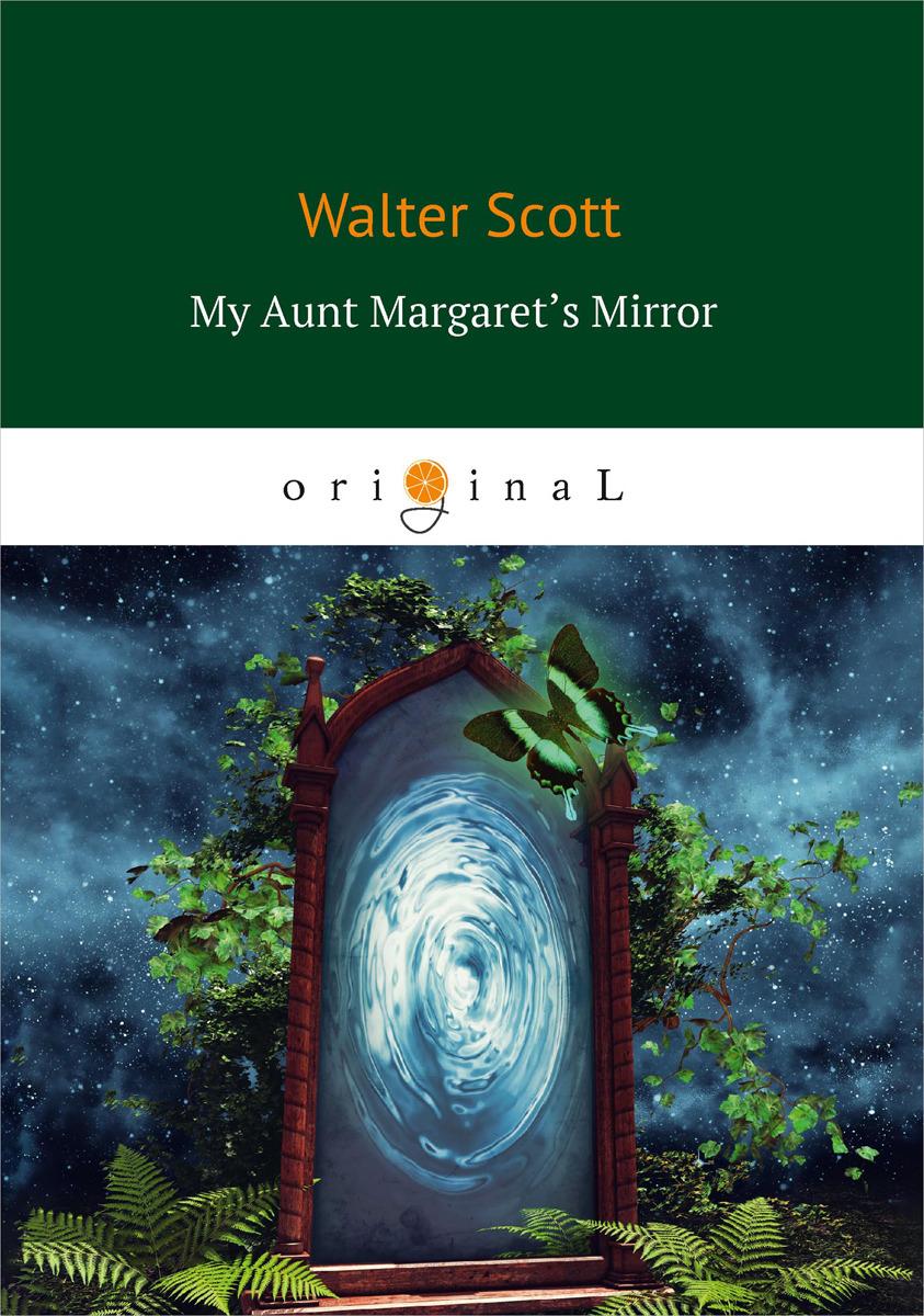 Walter Scott My Aunt Margaret's Mirror administrator