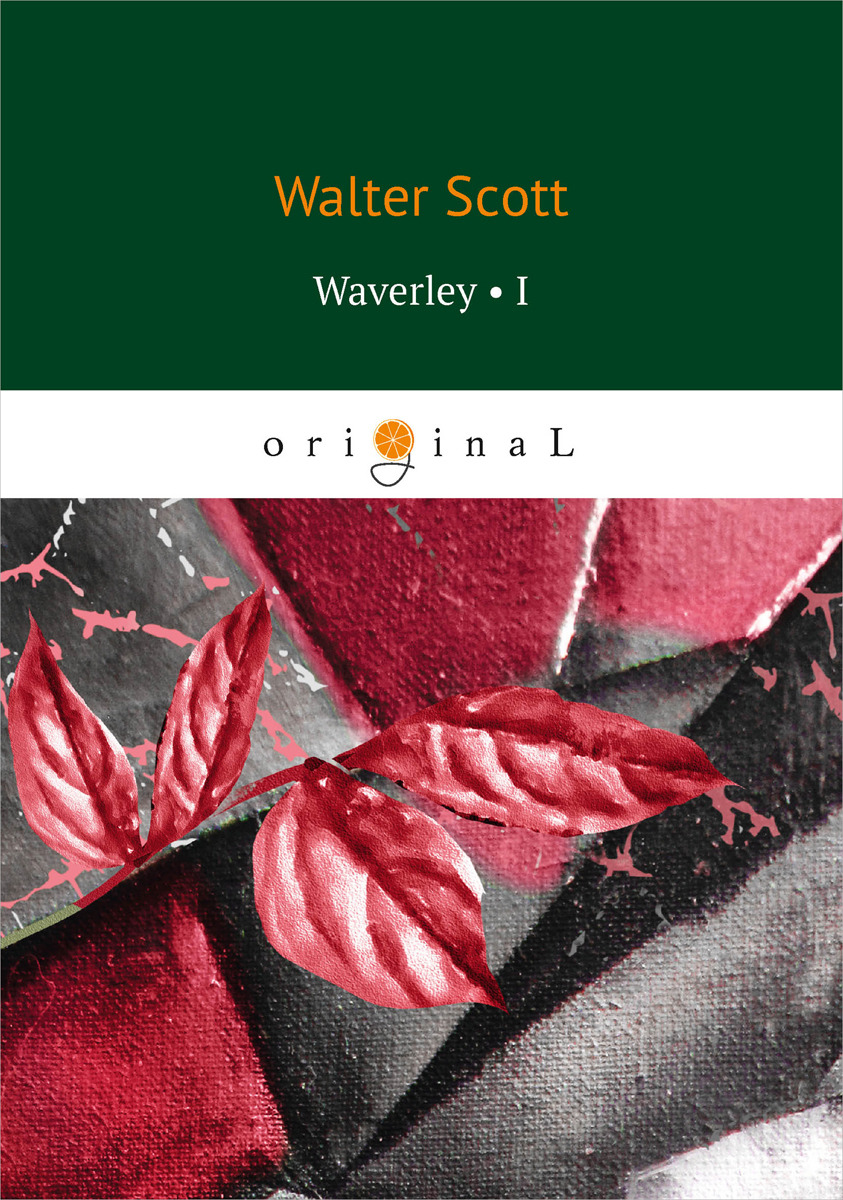 Walter Scott Waverley I walter scott the bride of lammermoor