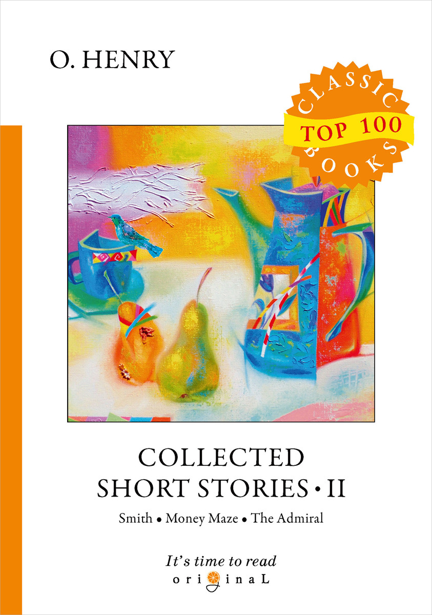 O. Henry Collected Short Stories II cabbages and kings