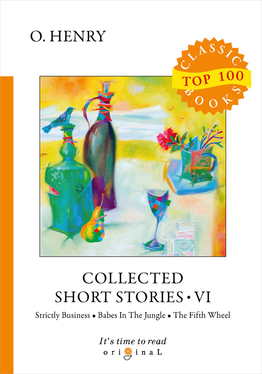 O. Henry Collected Short Stories VI short stories