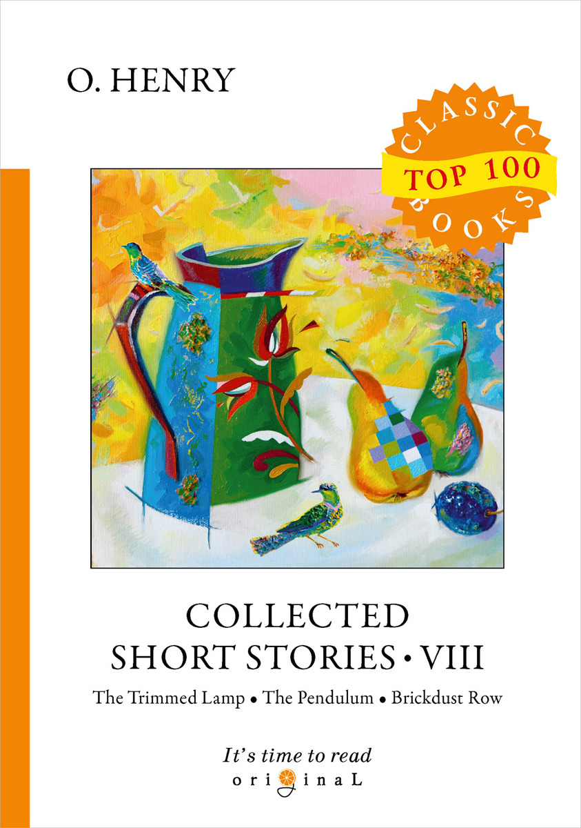 O. Henry Collected Short Stories VIII short stories