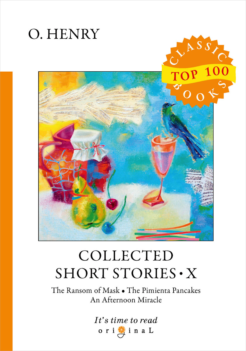 O. Henry Collected Short Stories X the collected short stories of louis l amour volume 4