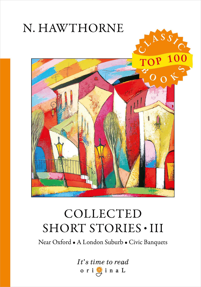 N. Hawthorne Collected Short Stories III collected stories