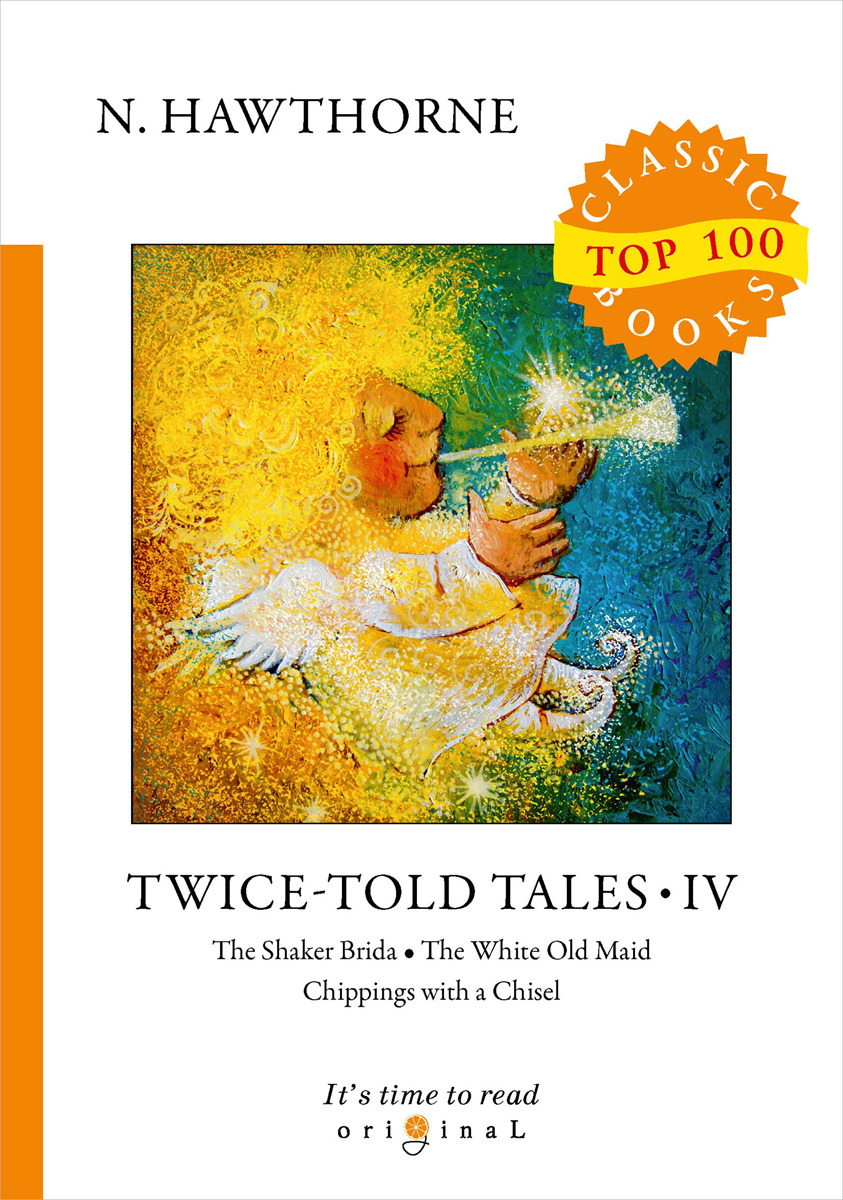 N. Hawthorne Twice-Told Tales IV ford r the essential tales of chekhov