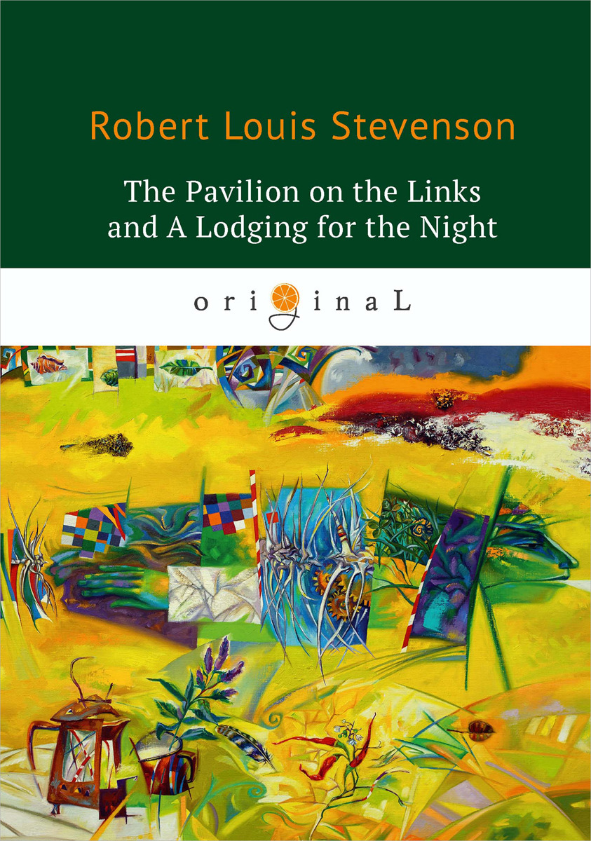 Robert Louis Stevenson The Pavilion on the Links and A Lodging for the Night
