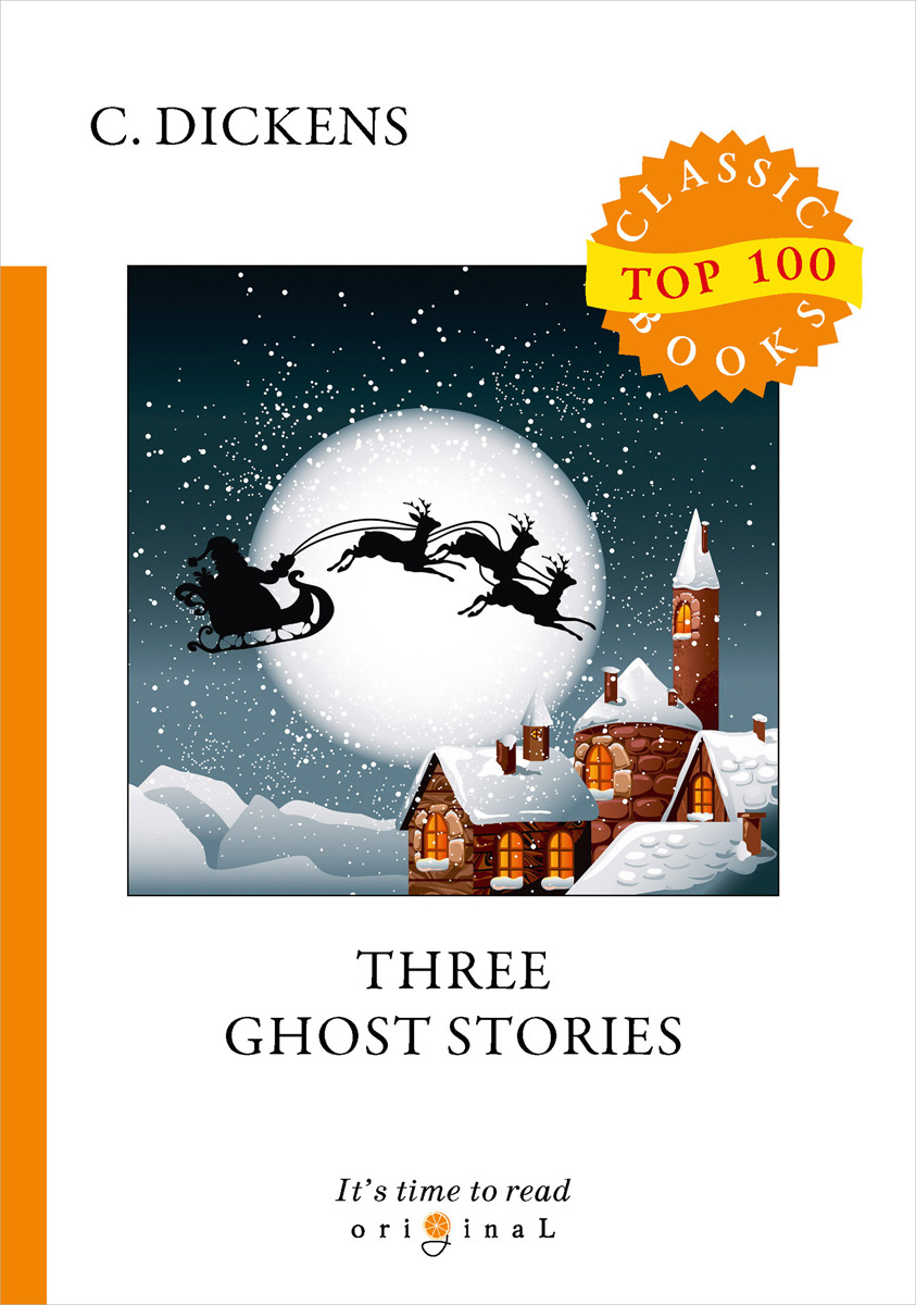 C. Dickens Three Ghost Stories dickens c a christmas carol level 4 книга для чтения