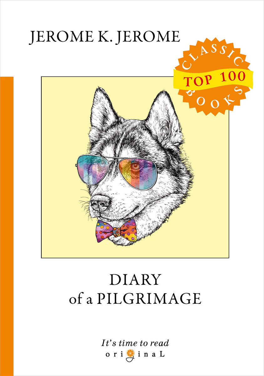 J. K. Jerome Diary of a Pilgrimage a new lease of death