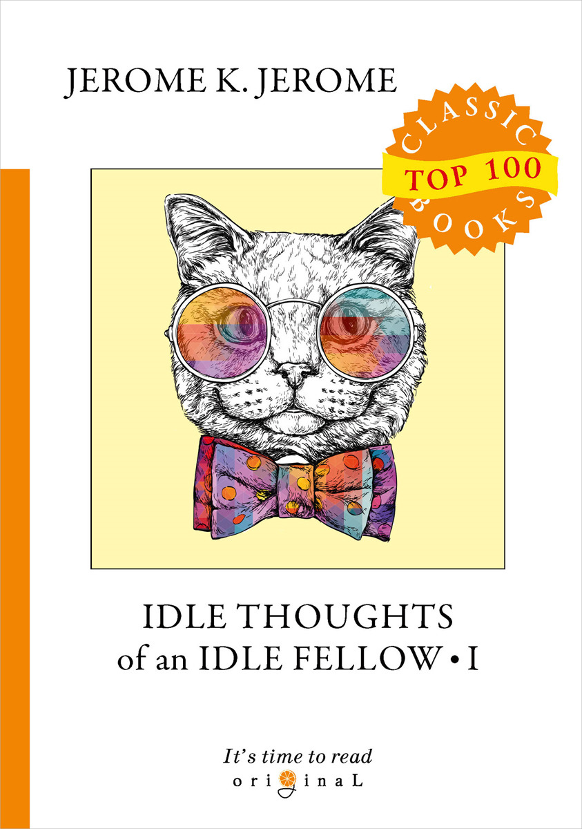 J. K. Jerome Idle Thoughts of an  Fellow
