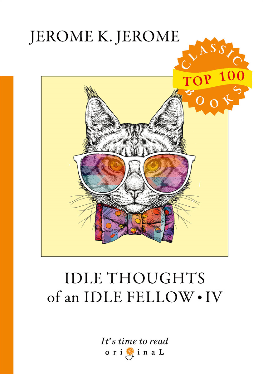 J. K. Jerome Idle Thoughts of an  Fellow IV