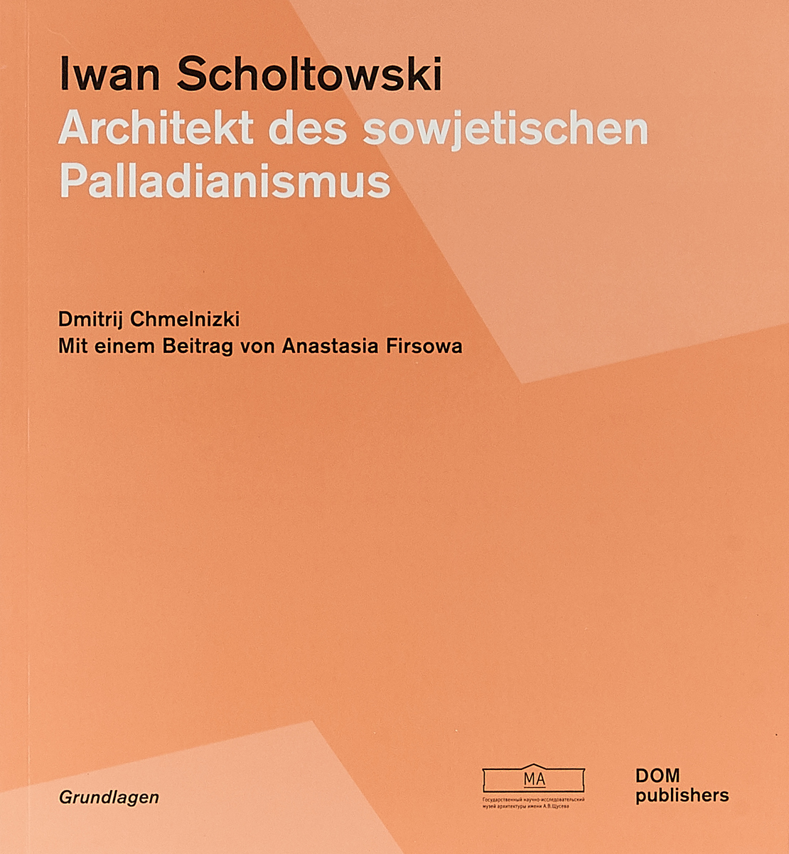 Iwan Scholtowski: Architekt des sowjetischen Palladianismus der tod des iwan iljitsch