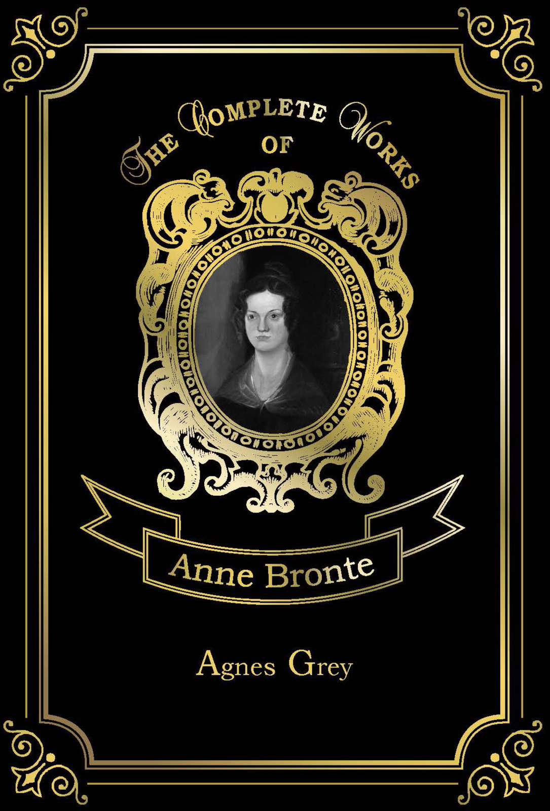 A. Bronte Agnes Grey the bronte sisters three novels jane eyre wuthering heights and agnes grey